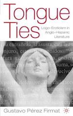 Tongue Ties (New Concepts in Latino American Cultures)