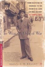 To Wear the Dust of War (Palgrave Studies in Oral History)