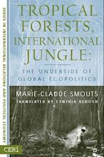 Tropical Forests, International Jungle (Ceri Series in International Relations and Political Economy)