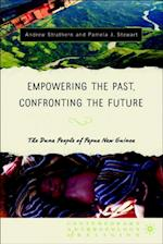 Empowering the Past, Confronting the Future (Contemporary Anthropology of Religion)
