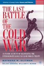 Last Battle of the Cold War (INITIATIVES IN STRATEGIC STUDIES: ISSUES AND POLICIES)