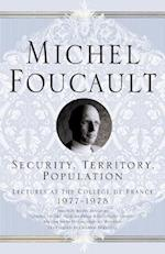 Security, Territory, Population (Michel Foucault: Lectures at the College De France)