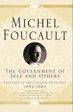 The Government of Self and Others (Michel Foucault: Lectures at the College De France)