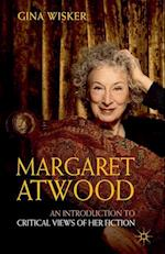 Margaret Atwood: An Introduction to Critical Views of Her Fiction (Readers' Guides to Essential Criticism)