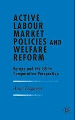 Active Labour Market Policies and Welfare Reform: Europe and the US in Comparative Perspective