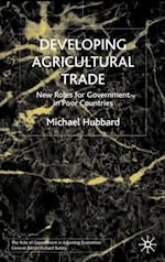 Developing Agricultural Trade (The Role of Government in Adjusting Economies)
