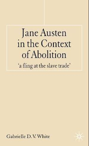 Jane Austen in the Context of Abolition: 'A Fling at the Slave Trade'
