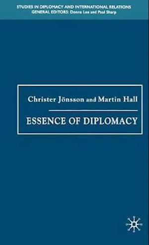Bog hardback Essence of Diplomacy af Christer Jonsson Martin Hall