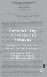 Controlling Biochemical Weapons af Alexander Kelle, Malcolm Dando, Kathryn Nixdorff