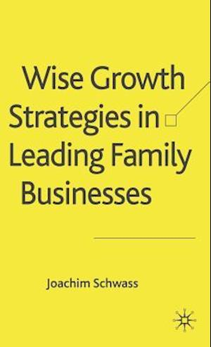 Wise Growth Strategies in Leading Family Businesses