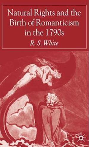 Natural Rights and the Birth of Romanticism in the 1790s