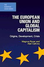The European Union and Global Capitalism af Otto Holman, Alan Cafruny, Magnus Ryner