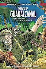 The Battle of Guadalcanal (Graphic Battles of World War II, nr. 1)