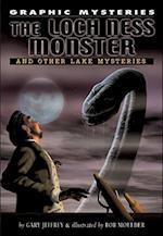 Lock Ness Monster, the Lake Erie Monster, and Champ of Lake Champlain (Graphic Mysteries)