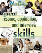 Great Resume, Application, and Interview Skills (Work Readiness)