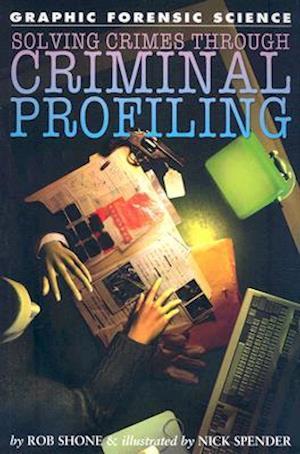 Bog, paperback Solving Crimes Through Criminal Profiling af Rob Shone