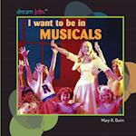 I Want to Be in Musicals af Mary R. Dunn