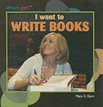 I Want to Write Books af Mary R. Dunn