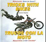 Tricks with Bikes/Trucos Con La Moto af Connor Dayton