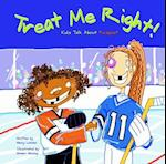 Treat Me Right! (Kids Talk)
