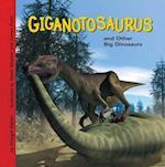 Giganotosaurus and Other Big Dinosaurs af Dougal Dixon