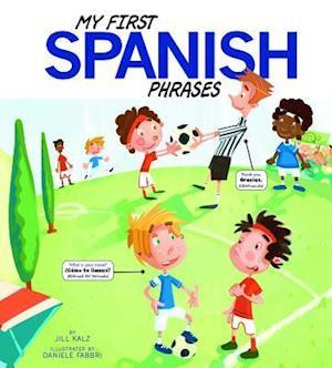Bog, hardback My First Spanish Phrases af Daniele Fabbri, Jill Kalz