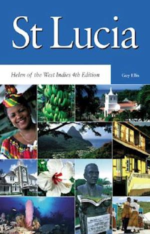 St Lucia: Helen of the West Indies 4th Edition