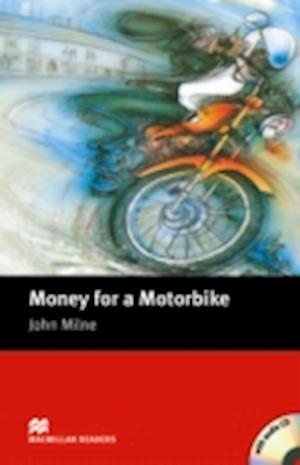 Macmillan Readers Money for a Motorbike Beginner Pack