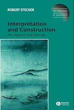 Interpretation and Construction (New Directions in Aesthetics)