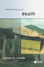 A Brief History of Death (Blackwell Brief Histories of Religion)