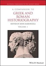 A Companion to Greek and Roman Historiography (Blackwell Companions to the Ancient World)
