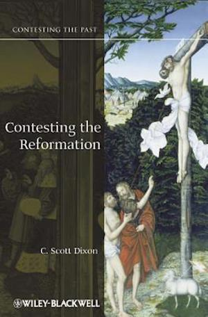 Bog, hardback Contesting the Reformation af C Scott Dixon