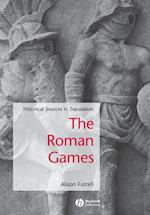 The Roman Games (Blackwell Sourcebooks in Ancient History)