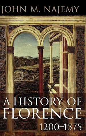 A History of Florence, 1200 - 1575