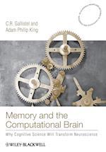 Memory and the Computational Brain af C. R. Gallistel, Adam King