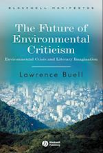 The Future of Environmental Criticism (Blackwell Manifestos)