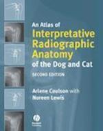 An Atlas of Interpretative Radiographic Anatomy Ofthe Dog and Cat 2E