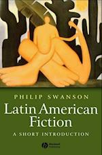 Latin American Fiction af Phillip Swanson