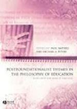 Postfoundationalist Themes in the Philosophy of Education (Educational Philosophy and Theory Special Issues)