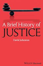 A Brief History of Justice (Brief Histories of Philosophy)