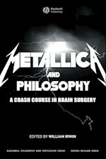 """""""Metallica"""" and Philosophy (The Blackwell Philosophy and Pop Culture Series)"""