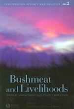 Bushmeat and Livelihoods (Conservation Science and Practice)