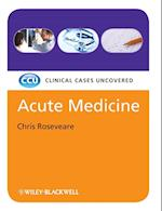 Acute Medicine (Clinical Cases Uncovered)