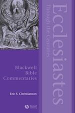 Ecclesiastes Through the Centuries (Blackwell Bible Commentaries)