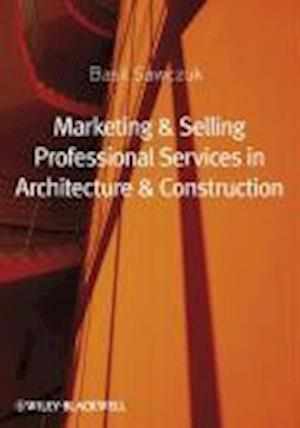 Marketing and Selling Professional Services in Architecture and Construction