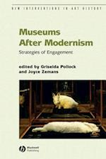 Museums After Modernism (New Interventions in Art History)