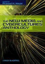 The New Media and Cybercultures Anthology (Wiley Desktop Editions)