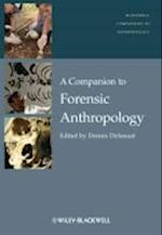 A Companion to Forensic Anthropology (Blackwell Companions to Anthropology)
