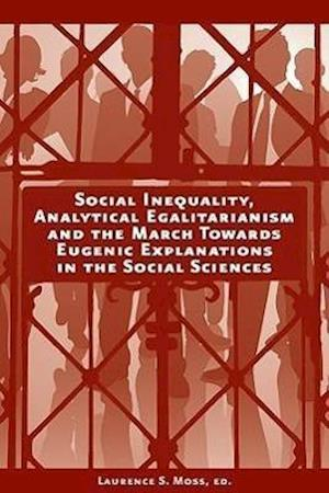 Social Inequality, Analytical Egalitarianism, and the March Towards Eugenic Explanations in the Social Sciences