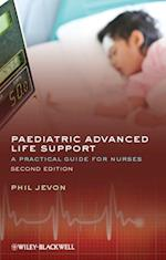 Paediatric Advanced Life Support - a Practical    Guide for Nurses 2E